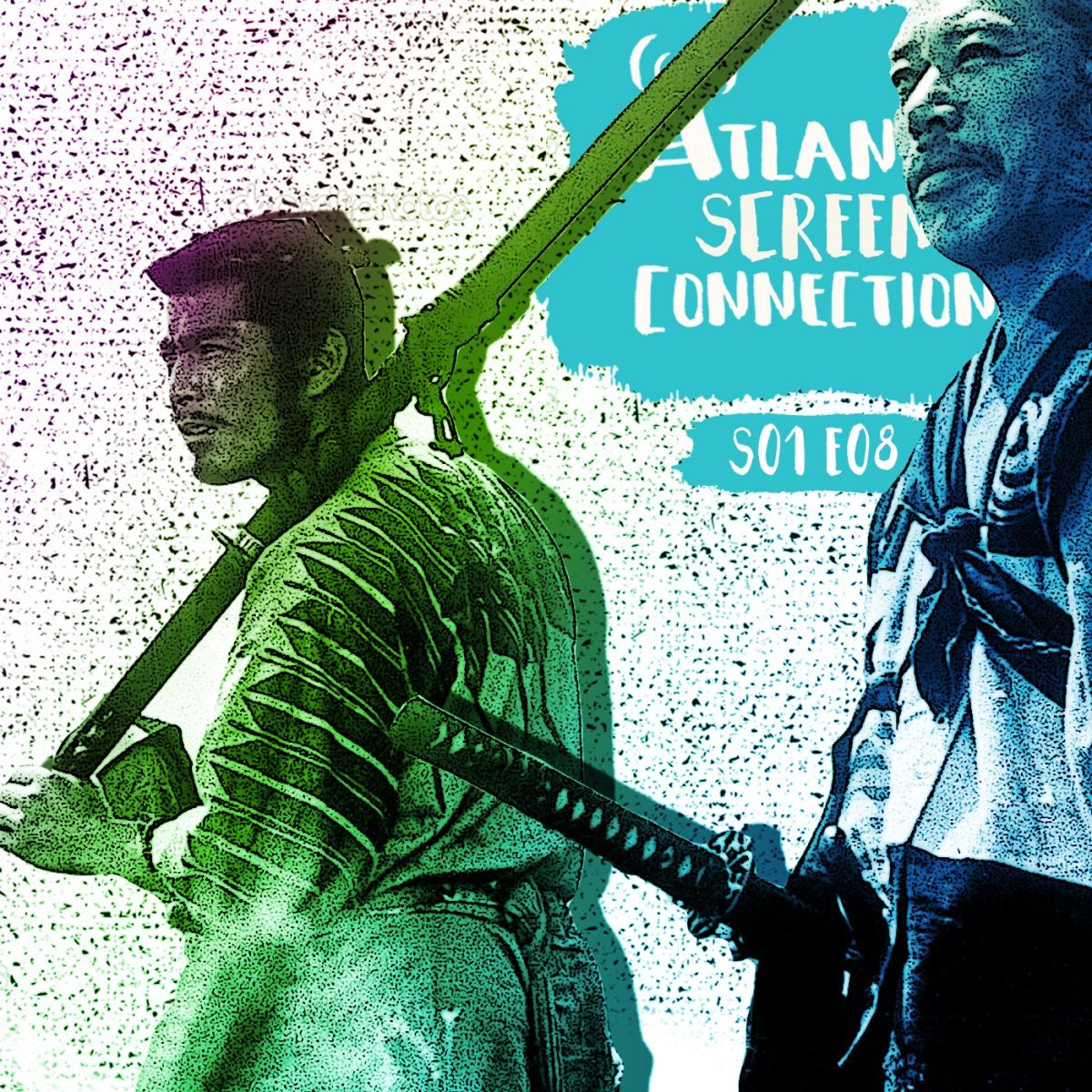 PODCAST: Seven Samurai(S01E08)