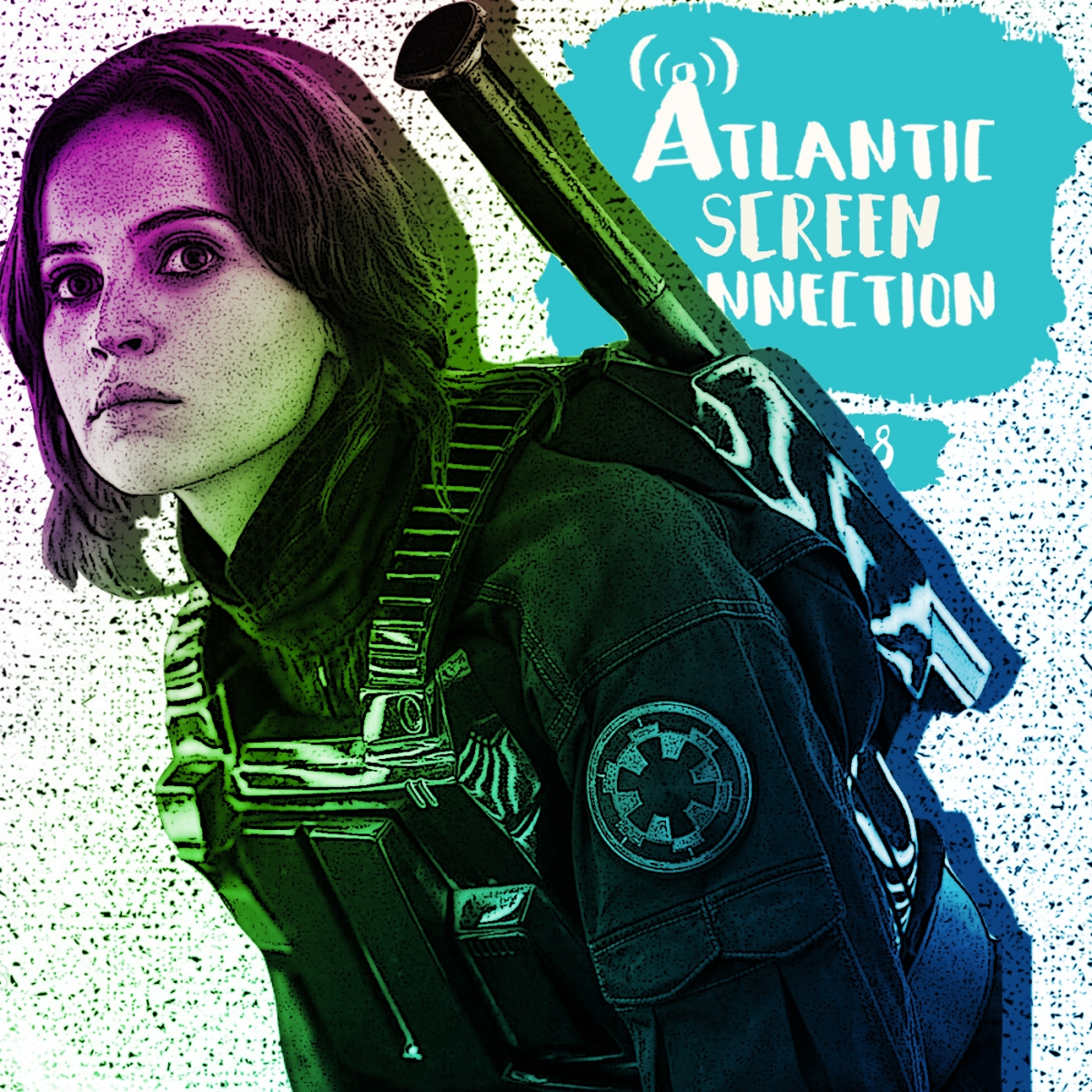 PODCAST: Rogue One A Star Wars Story(S01E18)